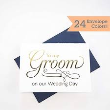 to my groom on our wedding day card to my groom on our wedding day card with color foil