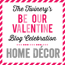 day 8 be our valentine series home decor the twinery