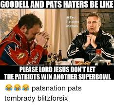 Haters Memes - goodelland pats haters be like patriots memes please lord jesus don