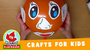 balloon face craft for kids maple leaf learning playhouse youtube
