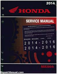 2014 2016 honda nss300 a forza scooter service manual