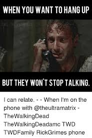 Talking On The Phone Meme - when you want tohang up but they won t stop talking i can relate