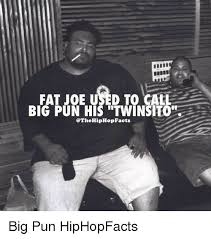 Fat Joe Meme - fat joe used to call big pun his twinsito cthe hiphop facts big pun