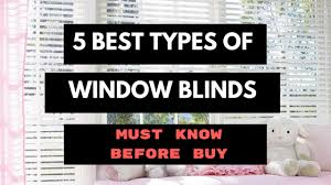 5 best types of window blinds must know before buy blinds youtube