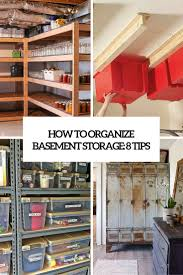 How To Get Organized At Home by 27 Basement Storage Ideas And 8 Organizing Tips Digsdigs