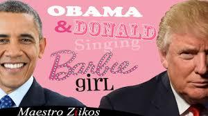 I M A Barbie Girl Meme - donald trump and barack obama singing barbie girl by aqua