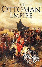 Ottoman Books Astute The Ottoman Empire By Hourly History Book Review
