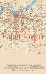 Paper Towns On Maps Paper Towns Movie Poster Idea On Behance