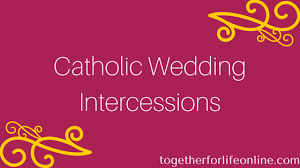 composing catholic wedding intercessions together for
