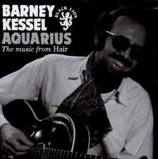 Credits To Barney And The by Aquarius The Music From Hair Barney Kessel Songs Reviews