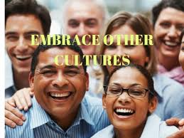 embrace other cultures differences its great