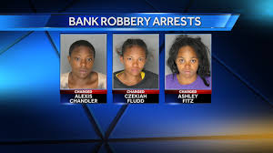 chandler alexis police arrest 3 women in bank robbery