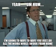 Working From Home Meme - 25 best memes about work from home meme work from home memes