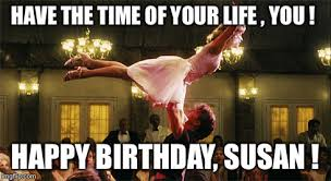 Happy Birthday Meme Dirty - dirty dancing lift birthday lindsay latest memes imgflip
