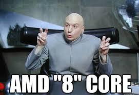 Amd Meme - amd 8 core doctor evil quotes quickmeme