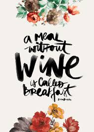 a meal without wine is called breakfast a meal without wine is called breakfast illustration by