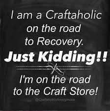 Craft Meme - craftaholics anonymous funny crafting memes