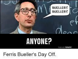 Ferris Bueller Meme - bueller2 bueller2 anyone made with fumatic ferris bueller s day off