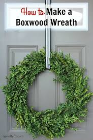 how to make a boxwood wreath a pretty fix