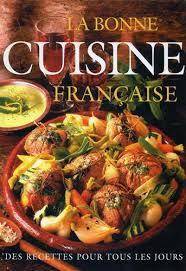 livre de cuisine pour tous les jours la bonne cuisine française des ricettes pour tous les jours by