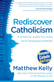 rediscover catholicism matthew kelly 9781937509675 amazon com