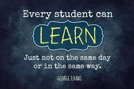 every student can learn just not on the same day or in the same