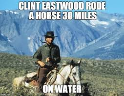 Horse Riding Meme - clint eastwood riding a horse imgflip