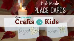 kid made place cards thanksgiving crafts for kids pbs parents