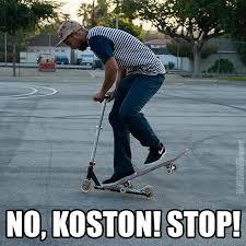 Skateboarding Memes - funny skateboarding meme no koston stop image
