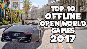 top 10 offline open world games android ios 2017 androgaming