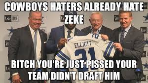 Cowboys Haters Meme - cowboys haters already hate zeke bitch you re just pissed your