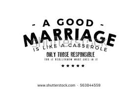 Good Wedding Quotes Good Marriage Like Casserole Only Those Stock Vector 563844559