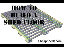 Free Plans For Building A Wood Shed by How To Build A Wooden Storage Shed Floor Video Youtube