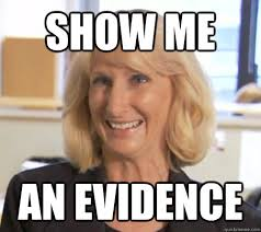 Show Me Meme - show me an evidence wendy wright quickmeme