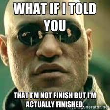 Finish It Meme - finished memes image memes at relatably com