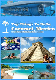 things to do in cozumel mexico cozumel mexico cozumel and