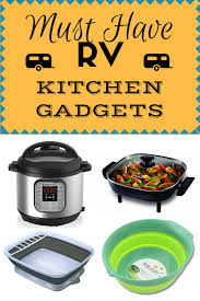 top rv kitchen u0026 cooking gadgets full time rv living rv living