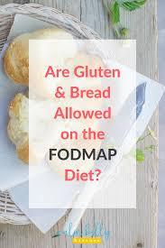 Map Diet Are Gluten U0026 Bread Allowed On The Fodmap Diet Calm Belly Kitchen