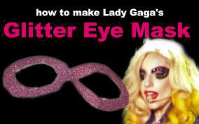 how to make lady gaga u0027s glitter eye mask from the monster ball
