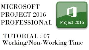 nonworking working time non working time in microsoft project 2016