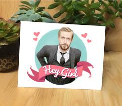 Ryan Gosling Birthday Memes - ryan gosling hey girl meme handmade designed greeting