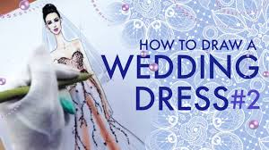 2 wedding dress how to draw a wedding dress 2 fashion drawing
