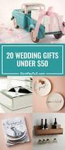 Generic Gift Ideas Wedding Gift Ideas For Under 50