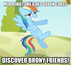 Mlp Funny Memes - mlp ringtone goes off in class discover brony friends socially