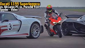 porsche mclaren p1 ducati 1199 superleggera vs mclaren p1 vs porsche 918 rideapart