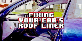 Upholstery Glue For Car Roof Roof Liner Repair A Complete Guide For Beginners 1carlifestyle