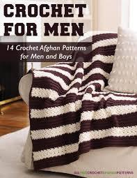 crochet for men 14 crochet afghan patterns for men and boys free