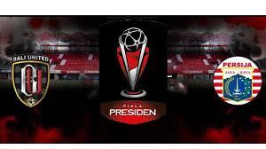 Jadwal Piala Presiden 2018 Jadwal Piala Presiden 2018 Bali United Vs Persija Mimpi