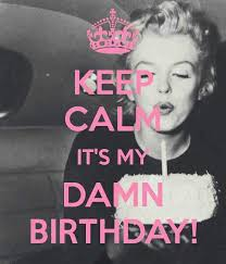 Its My Birthday Meme - keep calm its my birthday marilyn monroe pinterest calming