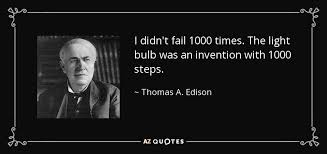 light bulb thomas edison light bulb quote i didnt fail 1000 times
